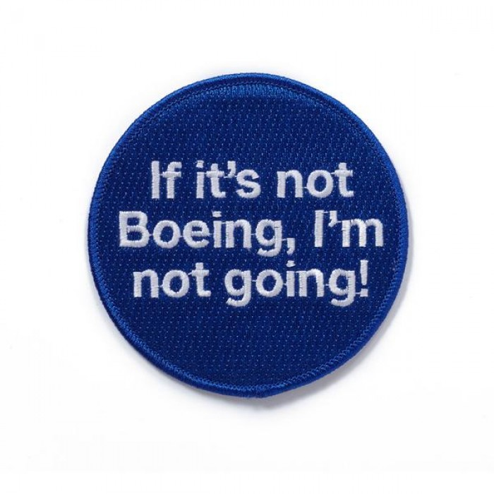 Patch If it's not Boeing, I'm not going